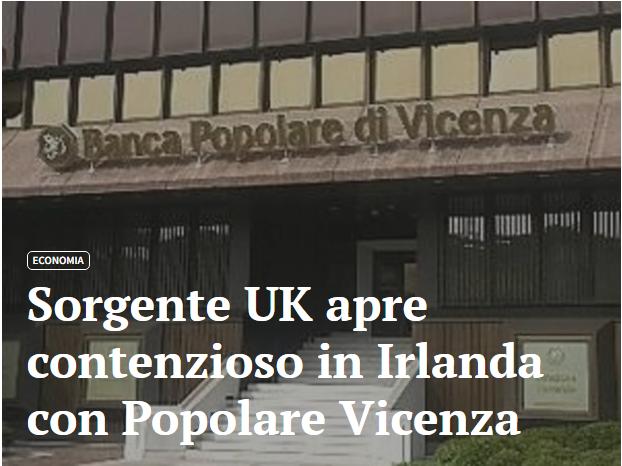 Sorgente UK apre contenzioso in Irlanda con Popolare Vicenza