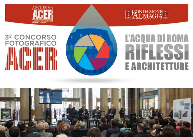 """""""L'Acqua di Roma: riflessi e architetture"""". Concorso ACER premiato il miglior scatto"""